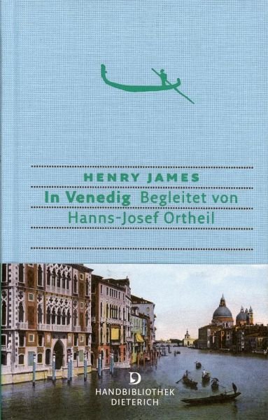 in venedig von henry james hanns josef ortheil buch b. Black Bedroom Furniture Sets. Home Design Ideas