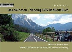 Das München - Venedig GPS RadReiseBuch (eBook, ePUB)
