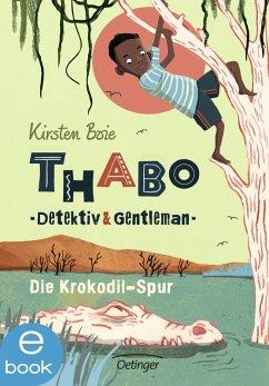 Die Krokodil-Spur / Thabo - Detektiv & Gentleman Bd.2 (eBook, ePUB) - Boie, Kirsten