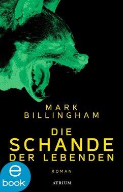Die Schande der Lebenden (eBook, ePUB) - Billingham, Mark