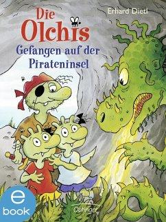 Gefangen auf der Pirateninsel / Die Olchis-Kinderroman Bd.10 (eBook, ePUB) - Dietl, Erhard