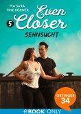 Sehnsucht / Even closer Bd.5 (eBook, ePUB)
