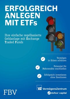 Erfolgreich anlegen mit ETFs (eBook, ePUB) - Huber, Michael; Weber, Marc; Rütsche, Manuel; Held, Ryan; Freimüller, Sascha