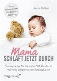 Mama schläft jetzt durch (eBook, ePUB)