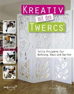Kreativ mit den Twercs® (eBook, ePUB) - Rechl, Christine