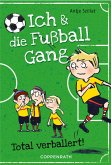 Total verballert! / Ich & die Fußballgang Bd.2 (eBook, ePUB)