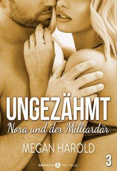 Ungezähmt ? Nora und der Milliardär, 3 (eBook, ...