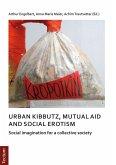 Notes on urban kibbutz, mutual aid and social erotism (eBook, PDF)