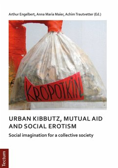 Notes on urban kibbutz, mutual aid and social erotism (eBook, PDF) - Engelbert, Arthur; Maier, Anna Maria; Trautvetter, Achim