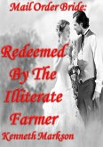 Mail Order Bride: Redeemed By The Illiterate Farmer (Redeemed Western Historical Mail Order Brides, #11) (eBook, ePUB)