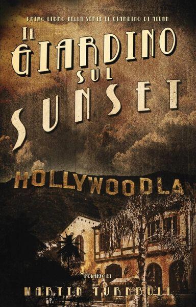 Il Giardino Sul Sunset (eBook, ePUB) - Martin Turnbull