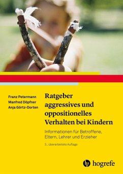 Ratgeber aggressives und oppositionelles Verhalten bei Kindern (eBook, ePUB)