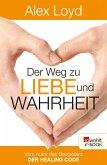 Der Weg zu Liebe und Wahrheit (eBook, ePUB)