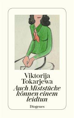 Auch Miststücke können einem leidtun (eBook, ePUB) - Tokarjewa, Viktorija