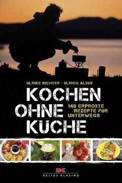 Kochen ohne Küche (eBook, ePUB) - Richter, Ulrike; Albus, Ulrich