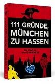 111 Gründe, München zu hassen
