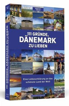 111 Gründe, Dänemark zu lieben - Demuth, Maritta G.