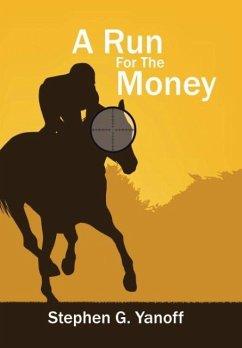 A Run For The Money - Yanoff, Stephen G.