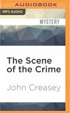 The Scene of the Crime: A New Story of Roger West of Scotland Yard