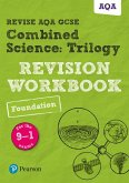 Revise AQA GCSE Combined Science: Trilogy Foundation Revision Workbook