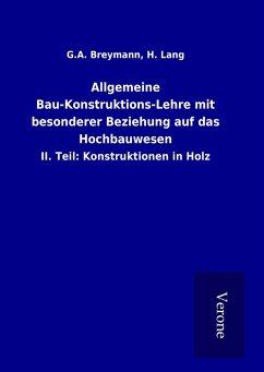 Allgemeine Bau-Konstruktions-Lehre mit besonderer Beziehung auf das Hochbauwesen