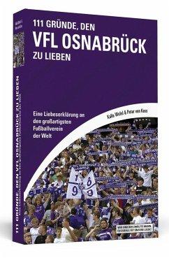 111 Gründe, den VfL Osnabrück zu lieben - Wefel, Kalla; Koss, Peter von