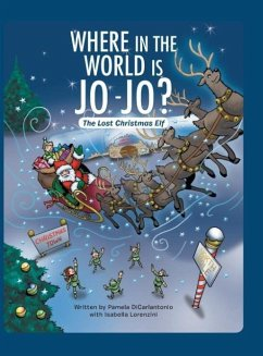 Where in the World Is Jo-Jo?: The Lost Christmas Elf