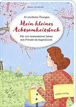 Mein kleines Achtsamkeitsbuch - Hermerath, Simone