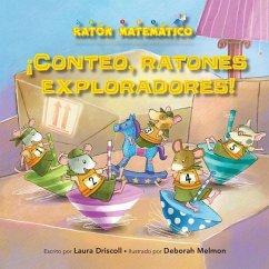¡conteo, Ratones Exploradores! (Count Off, Squeak Scouts!): Orden de Los Números (Number Sequence) - Driscoll, Laura
