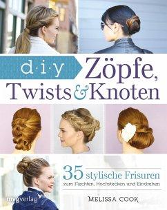 Zöpfe, Twists und Knoten - Cook, Melissa