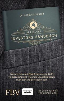 Des klugen Investors Handbuch - Elsässer, Markus