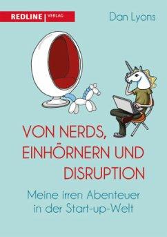 Von Nerds, Einhörnern und Disruption - Lyons, Dan