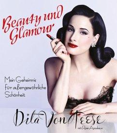 Beauty und Glamour - Von Teese, Dita;Apodaca, Rose
