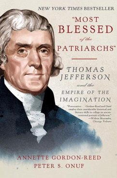 Most Blessed of the Patriarchs: Thomas Jefferson and the Empire of the Imagination - Gordon-Reed, Annette (Harvard University); Onuf, Peter S. (University of Virginia)