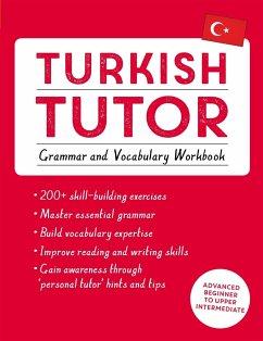 Turkish Tutor: Grammar and Vocabulary Workbook (Learn Turkish with Teach Yourself) - Cakir, Emine; Akca, Ayse; Akca, Berna