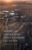 American Empire and the Canadian Oil Sands (eBook, PDF)
