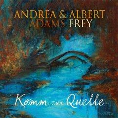 Komm Zur Quelle - Frey,Albert/Adams-Frey,Andrea