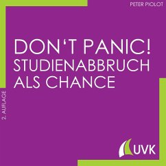 Don't Panic! Studienabbruch als Chance - Piolot, Peter