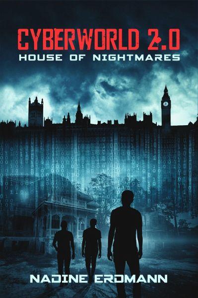 CyberWorld 2.0: House of Nightmares (eBook, ePUB) - Nadine Erdmann