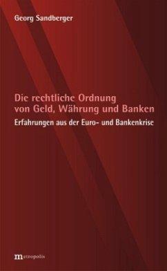 Die rechtliche Ordnung von Geld, Währung und Ba...