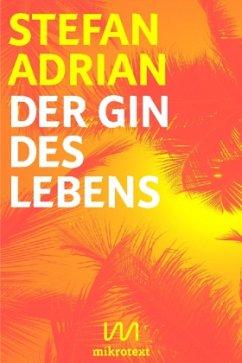 Der Gin des Lebens - Adrian, Stefan