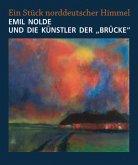 """Emil Nolde und die Künstler der """"Brücke"""""""