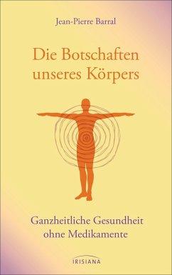 Die Botschaften unseres Körpers (eBook, ePUB) - Barral, Jean-Pierre