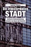 Die transformative Stadt (eBook, PDF)