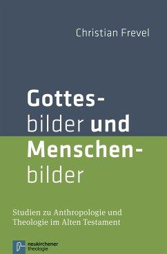 Gottesbilder und Menschenbilder (eBook, PDF) - Frevel, Christian