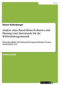 Analyse eines Bauch-Beine-Po-Kurses und Planung einer Kursstunde für die Wirbelsäulengymnastik (eBook, ePUB)