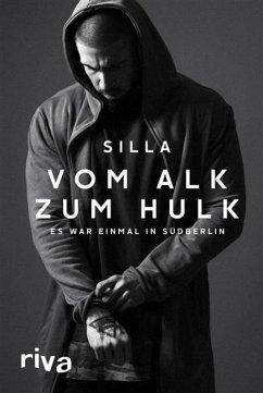 """Vom Alk zum Hulk (eBook, ePUB) - Schulze, Matthias """"Silla"""""""