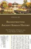 Reconstructing Ancient Korean History (eBook, ePUB)
