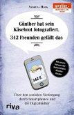 Günther hat sein Käsebrot fotografiert. 342 Freunden gefällt das. (eBook, ePUB)