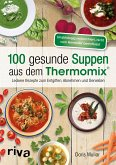 100 gesunde Suppen aus dem Thermomix® (eBook, PDF)